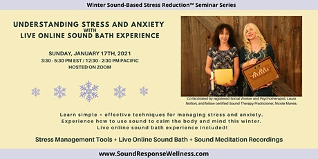 Understanding Stress+Anxiety: Winter Sound-Based Stress Reduction™ Series tickets