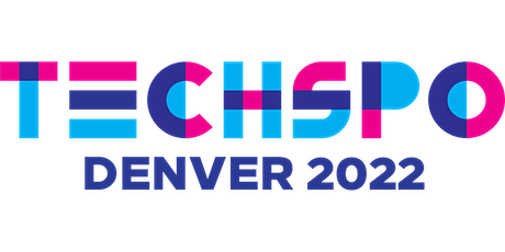 TECHSPO Denver 2022 Technology Expo (Internet ~ AdTech ~ MarTech) tickets