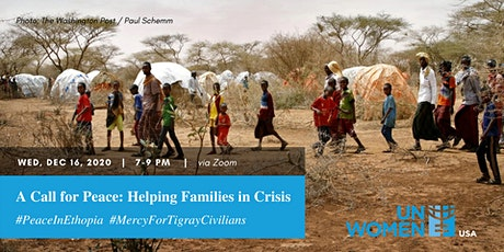 A Call For Peace - Helping Ethiopian, Tigray Refugee Families in Crisis tickets