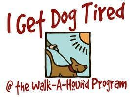 """Walk a Hound 'n Get Dog Tired"" Program (Open to the Public)"