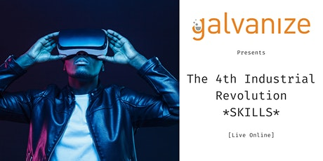 The 4th Industrial Revolution *SKILLS*  [Live Online] tickets