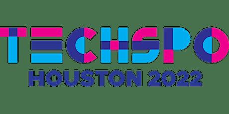 TECHSPO Houston 2022 Technology Expo (Internet ~ AdTech ~ MarTech) tickets