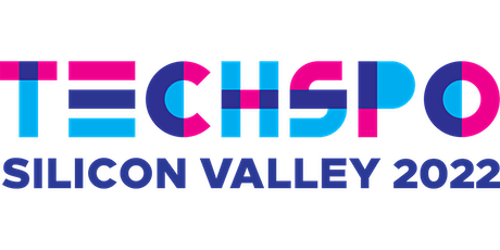 TECHSPO Silicon Valley 2022 Technology Expo (Internet ~ Mobile ~ AdTech ~ M tickets