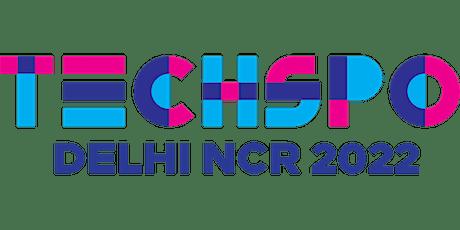 TECHSPO Delhi NCR 2022 Technology Expo (Internet ~ Mobile ~ AdTech ~ MarTec tickets