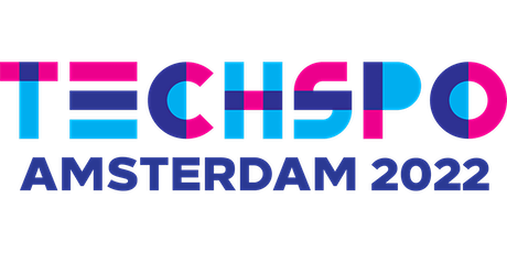 TECHSPO Amsterdam 2022 Technology Expo (Internet ~ AdTech ~ MarTech) tickets
