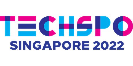 TECHSPO Singapore 2022 Technology Expo (Internet ~ AdTech ~ MarTech) tickets