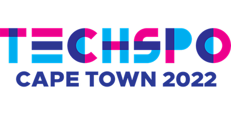 TECHSPO Cape Town 2022 Technology Expo (Internet ~ AdTech ~ MarTech) tickets