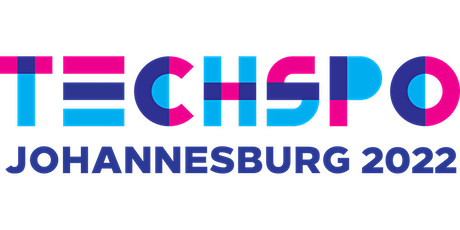 TECHSPO Johannesburg 2022 Technology Expo (Internet ~ AdTech ~ MarTech) tickets
