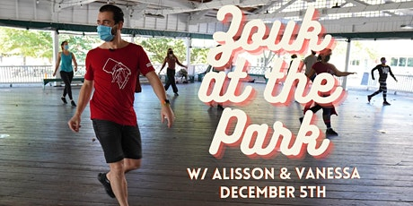 Zouk at the Park w/ Alisson & Vanessa tickets