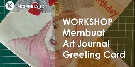 EKSPERIA.ID - Workshop Membuat Art Journal Greeting Card tickets