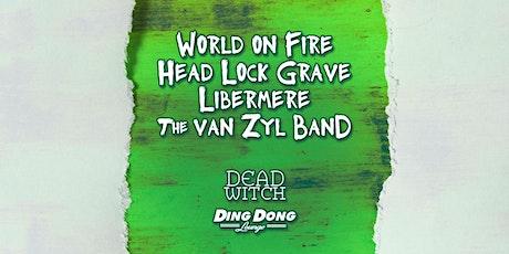 World On Fire, Head Lock Grave, Libermere & The van Zyl Band tickets