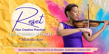 Reset Your Creative Practice 3-Day Virtual Retreat- Early Bird Pricing tickets