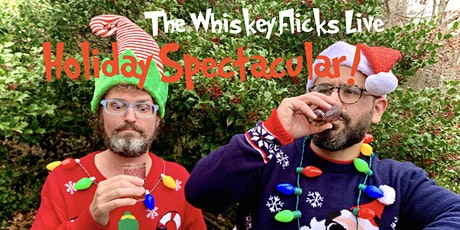 The Whiskey Flicks Live Holiday Spectacular! tickets