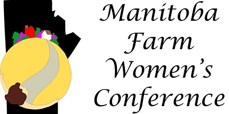 Manitoba Farm Women's Conference Virtual Speakers tickets