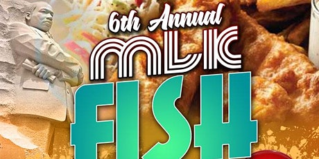 6TH ANNUAL MLK FISH FRY DAY PARTY tickets