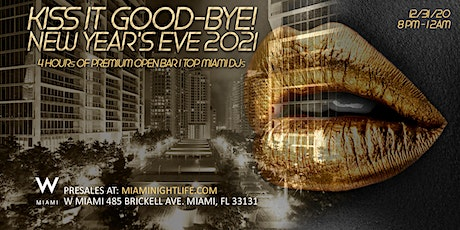 2021 W Hotel Miami New Year's Eve Party - Kiss it Good-Bye tickets