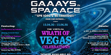'GAAAYS IN SPAAACE: THE VIRTUAL WRATH OF VEGAS 2020' 3-DAY EVENT tickets