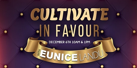 Firstfruit Sunday Services Themed: Cultivate in Favour with Eunice Landu tickets