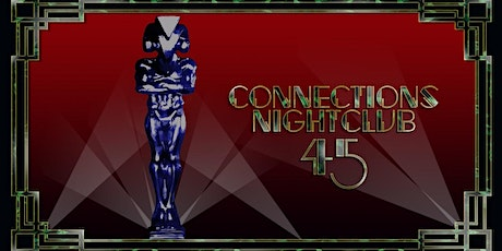 Connections 45th Birthday tickets