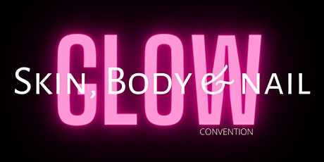GLOW - Skin, Body & Nails Convention HTX tickets