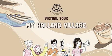 My Holland Village Virtual Tour tickets