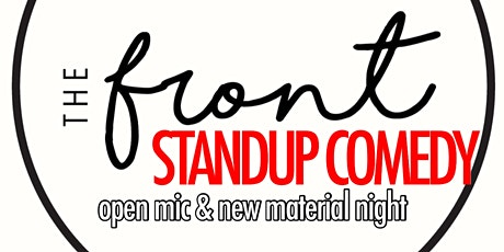 The Front Standup Comedy : Open Mic & New Material Night - December tickets