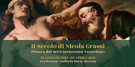 Il Secolo di Nicola Grassi - Pittura del Sei e Settecento Veneziano biglietti