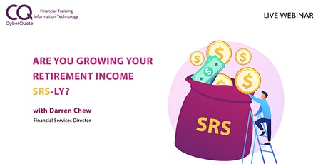 Are You Growing Your Retirement Income SRS-ly? tickets
