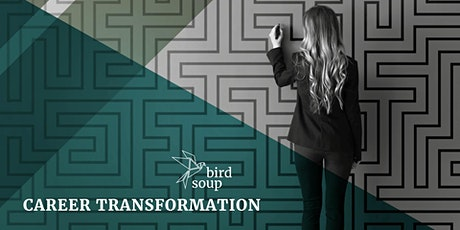 Birdsoup Career Transformation Course. For Women, By Women, With Women. tickets