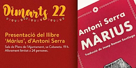 Presentació del llibre Màrius, d'Antoni Serra entradas
