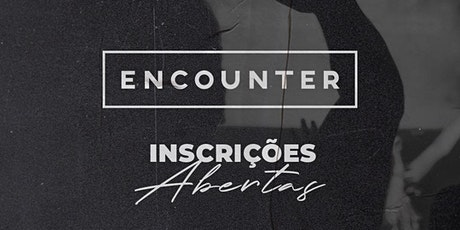 Encounter  06/12 as 19h30 ingressos