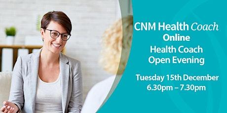 Health Coach Online Open Evening - Tuesday 15th December 2020 tickets
