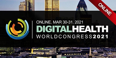 DIGITAL HEALTH & HEALTHCARE CONFERENCE LONDON 2021 (Virtual Event) Online tickets