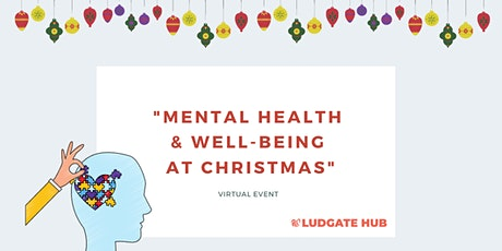 Mental Health & Well-Being at Christmas tickets