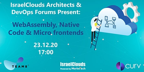 IsraelClouds Forums Present: WebAssembly, Native Code & Micro frontends tickets