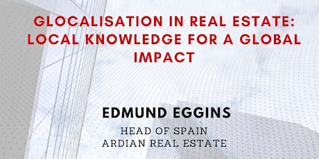 Glocalisation in Real estate: Local knowledge for a global impact tickets