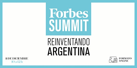 FORBES SUMMIT REINVENTANDO ARGENTINA entradas