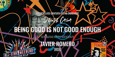 "Masterclass ""Being good is not good enough"" – Javier Romero entradas"