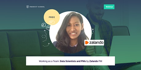 Webinar: Working as a Team: Data Scientists and PMs by Zalando PM tickets
