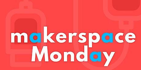 Mondays @ The Makerspace (Age 8-11) tickets