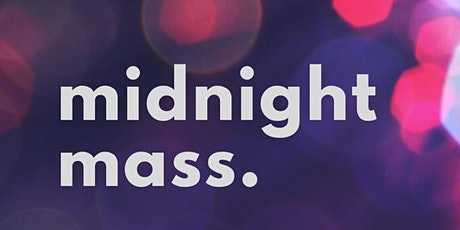 Midnight Mass - 24 December 2020 tickets