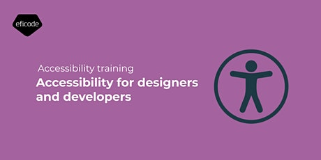 Accessibility for designers and developers tickets
