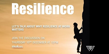 Resilience - Let's talk about why resilience at work matters tickets
