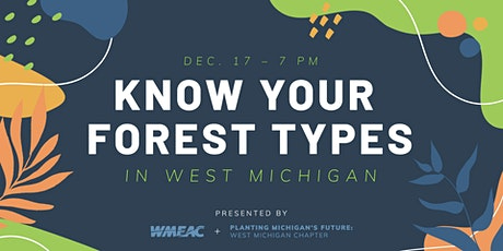 Know Your Forest Types in West Michigan tickets