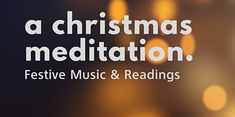 A Christmas Meditation - 22 December 2020 tickets