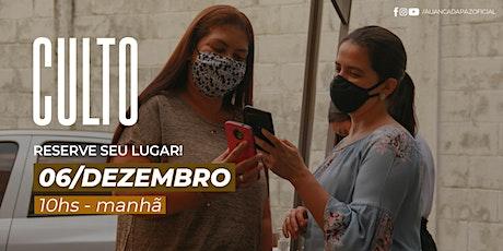 CULTO MANHÃ | Domingo 06/Dezembro ingressos