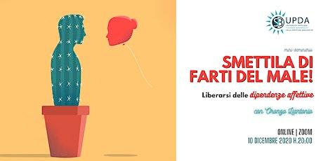 """Mini seminario • """"SMETTILA DI FARTI DEL MALE!"""" con Oronzo Liantonio biglietti"""