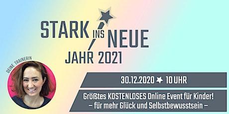 STARK INS NEUE Jahr 2021 - größtes Online Event für Kinder mit Margarete tickets