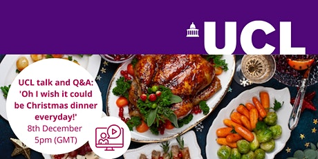 UCL talk and Q&A: Oh I wish it could be Christmas dinner everyday! tickets
