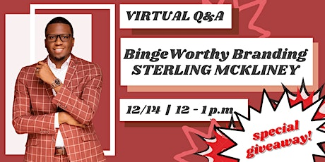 Binge Worthy Branding | Virtual Q&A with Sterling McKinley tickets